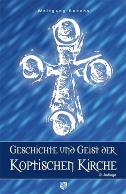 Abbildung von Boochs | Geschichte und Geist der koptischen Kirche | 3. Auflage | 2009