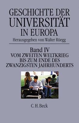 Abbildung von Rüegg, Walter | Geschichte der Universität in Europa, Band 4: Vom Zweiten Weltkrieg bis zum Ende des zwanzigsten Jahrhunderts | 2010