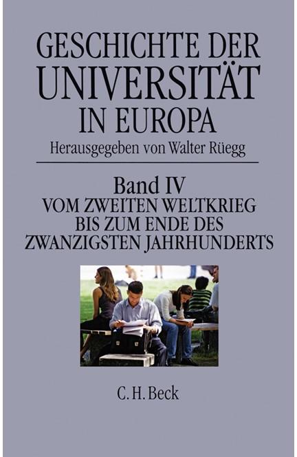 Cover: , Geschichte der Universität in Europa: Vom Zweiten Weltkrieg bis zum Ende des zwanzigsten Jahrhunderts