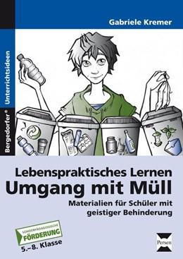 Abbildung von Kremer | Lebenspraktisches Lernen: Umgang mit Müll | 1. Auflage | 2014 | beck-shop.de