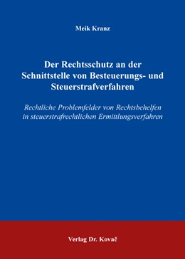 Abbildung von Kranz | Der Rechtsschutz an der Schnittstelle von Besteuerungs- und Steuerstrafverfahren | 2015 | Rechtliche Problemfelder von R... | 120