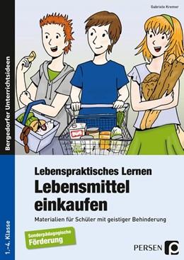 Abbildung von Kremer | Lebenspraktisches Lernen: Lebensmittel einkaufen | 5. Auflage | 2015 | beck-shop.de