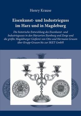 Abbildung von Krause   Eisenkunst- und Industrieguss im Harz und in Magdeburg   2015