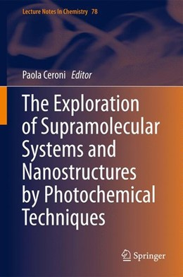 Abbildung von Ceroni | The Exploration of Supramolecular Systems and Nanostructures by Photochemical Techniques | 1. Auflage | 2011 | beck-shop.de