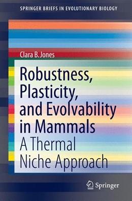 Abbildung von Jones | Robustness, Plasticity, and Evolvability in Mammals | 2012 | 2012 | A Thermal Niche Approach