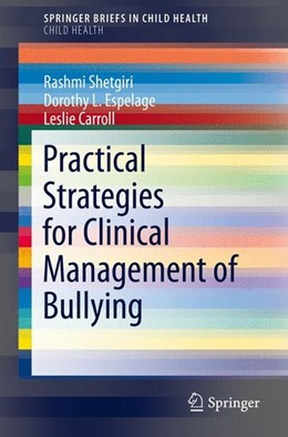 Abbildung von Shetgiri / Espelage | Practical Strategies for Clinical Management of Bullying | 1. Auflage | 2015 | beck-shop.de
