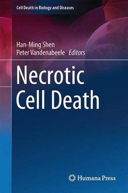 Abbildung von Shen / Vandenabeele | Necrotic Cell Death | 1. Auflage | 2014 | beck-shop.de