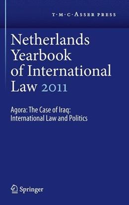 Abbildung von Dekker / Hey | Netherlands Yearbook of International Law 2011 | 2012 | 2012 | Agora: The Case of Iraq: Inter...