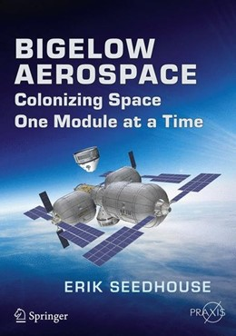 Abbildung von Seedhouse | Bigelow Aerospace | 2015 | 2014 | Colonizing Space One Module at...