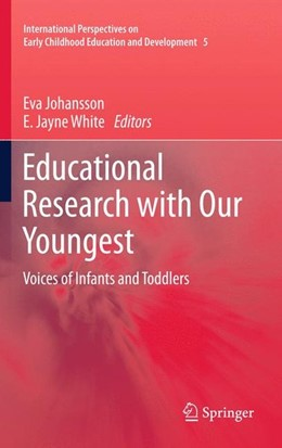 Abbildung von Johansson / White | Educational Research with Our Youngest | 2011 | 2011 | Voices of Infants and Toddlers