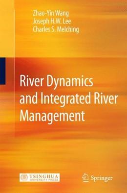 Abbildung von Wang / Lee | River Dynamics and Integrated River Management | 1. Auflage | 2014 | beck-shop.de