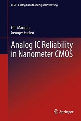 Abbildung von Maricau / Gielen | Analog IC Reliability in Nanometer CMOS | 2013 | 2013