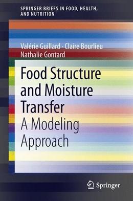 Abbildung von Guillard / Bourlieu / Gontard | Food Structure and Moisture Transfer | 2013 | 2013