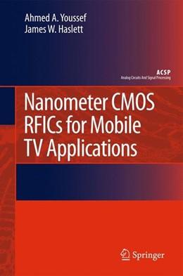 Abbildung von Youssef / Haslett | Nanometer CMOS RFICs for Mobile TV Applications | 2010 | 2010