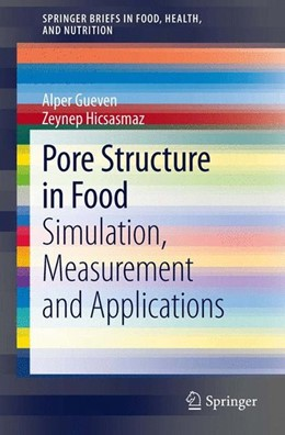 Abbildung von Gueven / Hicsasmaz | Pore Structure in Food | 2013 | 2013 | Simulation, Measurement and Ap...