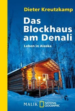 Abbildung von Kreutzkamp | Das Blockhaus am Denali | Nachdruck | 2010 | Leben in Alaska