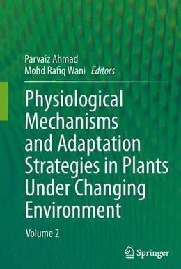 Abbildung von Ahmad / Wani | Physiological Mechanisms and Adaptation Strategies in Plants Under Changing Environment | 1. Auflage | 2013 | beck-shop.de
