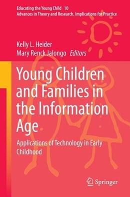 Abbildung von Heider / Renck Jalongo | Young Children and Families in the Information Age | 1. Auflage | 2014 | beck-shop.de