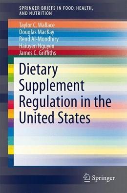 Abbildung von Wallace / MacKay / Al-Mondhiry | Dietary Supplement Regulation in the United States | 2013 | 2013