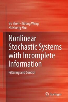Abbildung von Shen / Wang | Nonlinear Stochastic Systems with Incomplete Information | 1. Auflage | 2013 | beck-shop.de