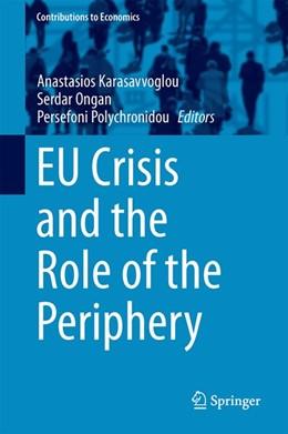 Abbildung von Karasavvoglou / Ongan / Polychronidou   EU Crisis and the Role of the Periphery   2015   2014