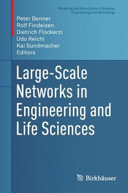 Abbildung von Benner / Findeisen / Flockerzi / Reichl / Sundmacher | Large-Scale Networks in Engineering and Life Sciences | 2014 | 2014