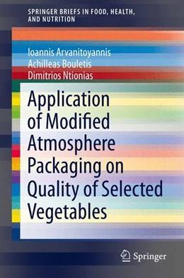 Abbildung von Arvanitoyannis / Bouletis / Ntionias | Application of Modified Atmosphere Packaging on Quality of Selected Vegetables | 2014 | 2014