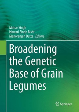Abbildung von Singh / Bisht / Dutta | Broadening the Genetic Base of Grain Legumes | 2014 | 2014