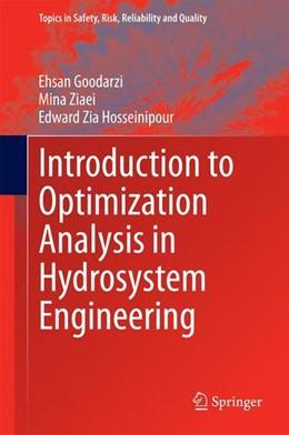 Abbildung von Goodarzi / Ziaei / Hosseinipour   Introduction to Optimization Analysis in Hydrosystem Engineering   2014   2014