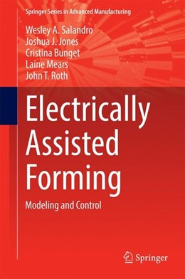 Abbildung von Salandro / Jones / Bunget   Electrically Assisted Forming   2015   2014   Modeling and Control