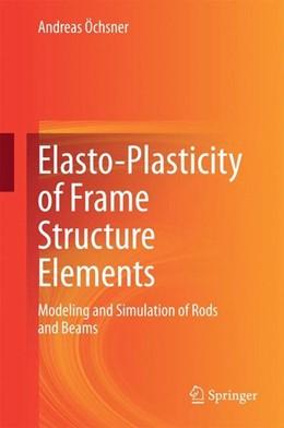 Abbildung von Öchsner   Elasto-Plasticity of Frame Structure Elements   2014   2014   Modeling and Simulation of Rod...