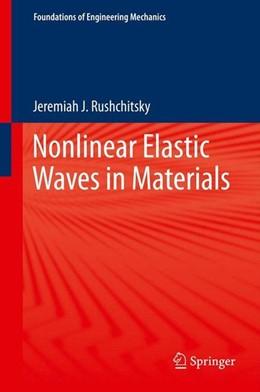 Abbildung von Rushchitsky | Nonlinear Elastic Waves in Materials | 1. Auflage | 2014 | beck-shop.de