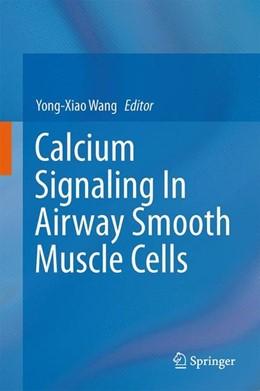 Abbildung von Wang | Calcium Signaling In Airway Smooth Muscle Cells | 1. Auflage | 2013 | beck-shop.de