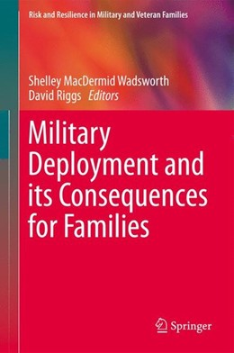 Abbildung von MacDermid Wadsworth / Riggs | Military Deployment and its Consequences for Families | 1. Auflage | 2013 | beck-shop.de
