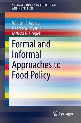 Abbildung von Aspray / Royer / Ocepek | Formal and Informal Approaches to Food Policy | 2014 | 2014