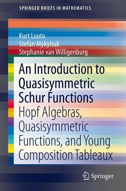 Abbildung von Luoto / Mykytiuk | An Introduction to Quasisymmetric Schur Functions | 1. Auflage | 2013 | beck-shop.de
