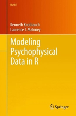Abbildung von Knoblauch / Maloney | Modeling Psychophysical Data in R | 2012 | 2012