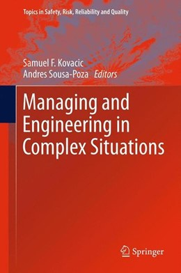 Abbildung von Kovacic / Sousa-Poza | Managing and Engineering in Complex Situations | 2013 | 2013