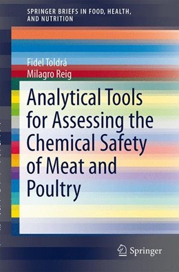 Abbildung von Toldrá / Reig | Analytical Tools for Assessing the Chemical Safety of Meat and Poultry | 2012 | 2012