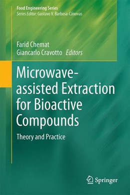 Abbildung von Chemat / Cravotto | Microwave-assisted Extraction for Bioactive Compounds | 2013 | 2012 | Theory and Practice