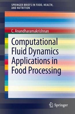 Abbildung von Anandharamakrishnan   Computational Fluid Dynamics Applications in Food Processing   2013   2013