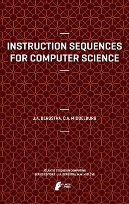 Abbildung von Bergstra / Middelburg | Instruction Sequences for Computer Science | 1. Auflage | 2012 | beck-shop.de