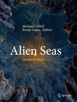 Abbildung von Carroll / Lopes | Alien Seas | 2013 | 2013 | Oceans in Space