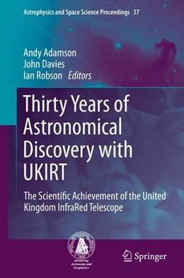 Abbildung von Adamson / Davies / Robson | Thirty Years of Astronomical Discovery with UKIRT | 2013 | 2013 | The Scientific Achievement of ...