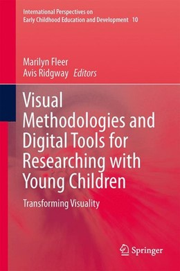Abbildung von Fleer / Ridgway | Visual Methodologies and Digital Tools for Researching with Young Children | 2014 | 2013 | Transforming Visuality