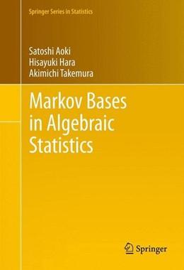 Abbildung von Aoki / Hara / Takemura | Markov Bases in Algebraic Statistics | 2012 | 2012