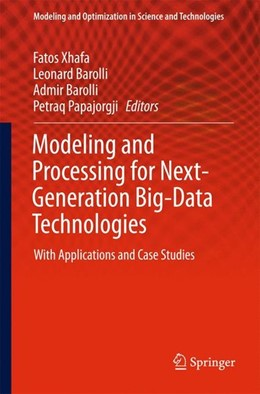Abbildung von Xhafa / Barolli / Papajorgji | Modeling and Processing for Next-Generation Big-Data Technologies | 2015 | 2014 | With Applications and Case Stu...