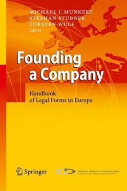 Abbildung von Munkert / Stubner / Wulf | Founding a Company | 2010 | 2010 | Handbook of Legal Forms in Eur...