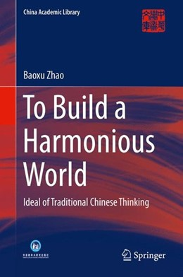 Abbildung von Zhao | To Build a Harmonious World | 2014 | 2014 | Ideal of Traditional Chinese T...