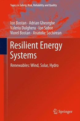 Abbildung von Bostan / Gheorghe / Dulgheru | Resilient Energy Systems | 2013 | 2012 | Renewables: Wind, Solar, Hydro